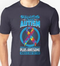 I'm Not Perfect I Have Autism  T-Shirt