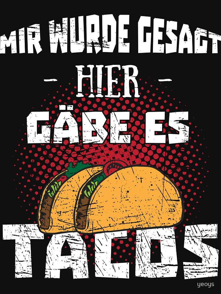 Mir wurde gesagt hier gäbe es Tacos > Lustiges Taco by yeoys