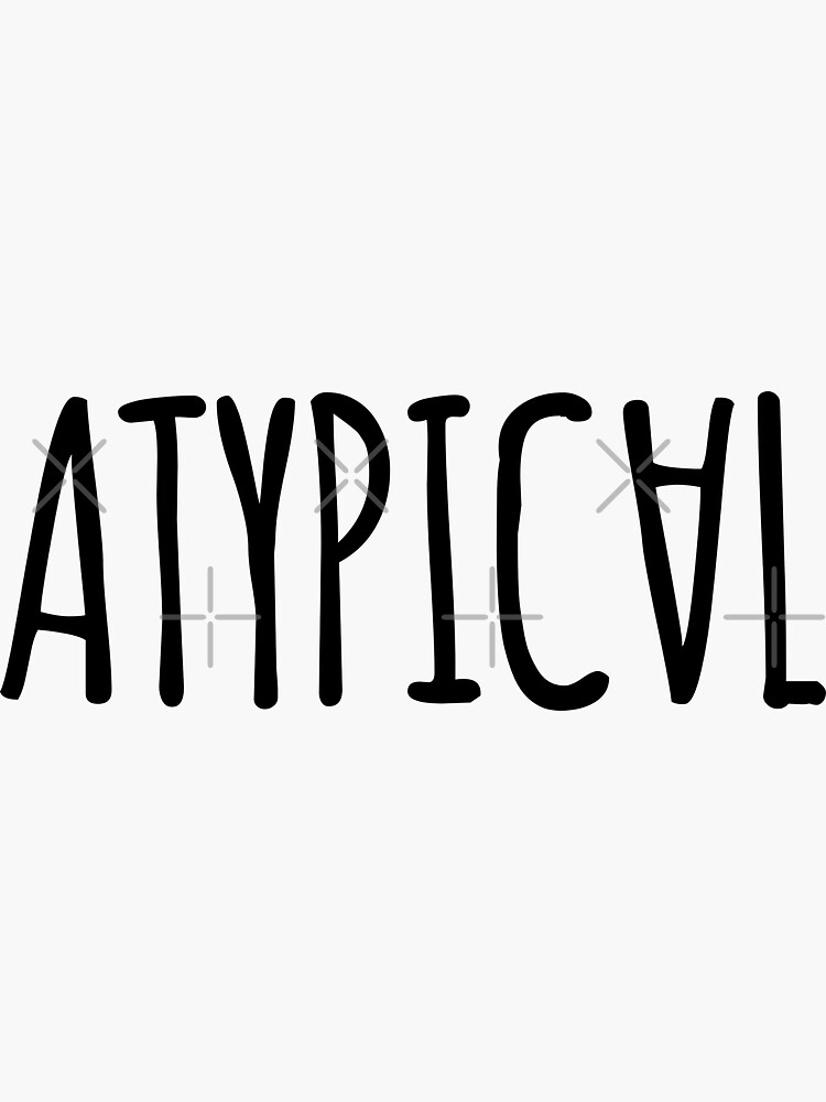 ATYPICAL by MadEDesigns