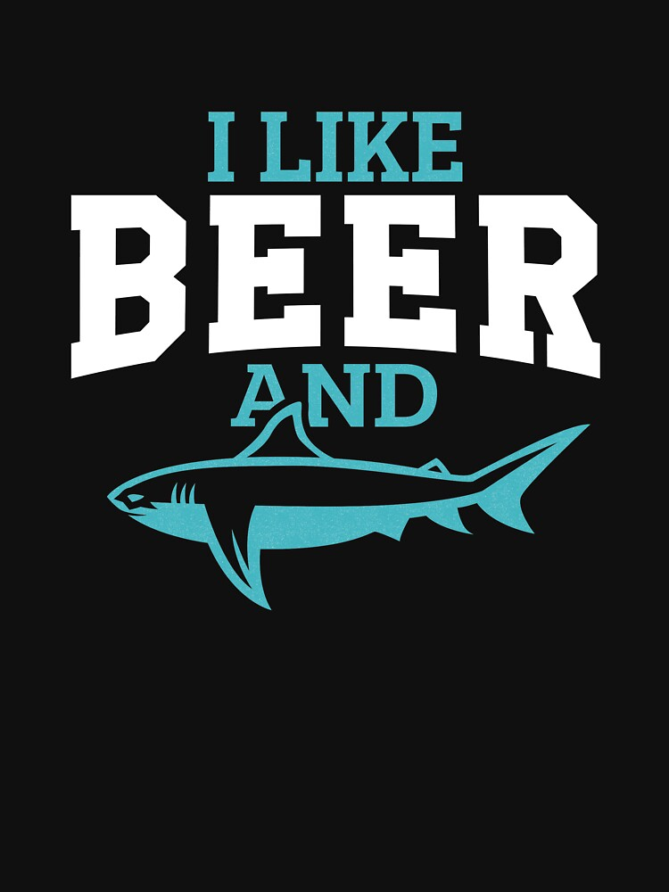 I like beer and sharks drinking and fishing by ColeLaniTrading