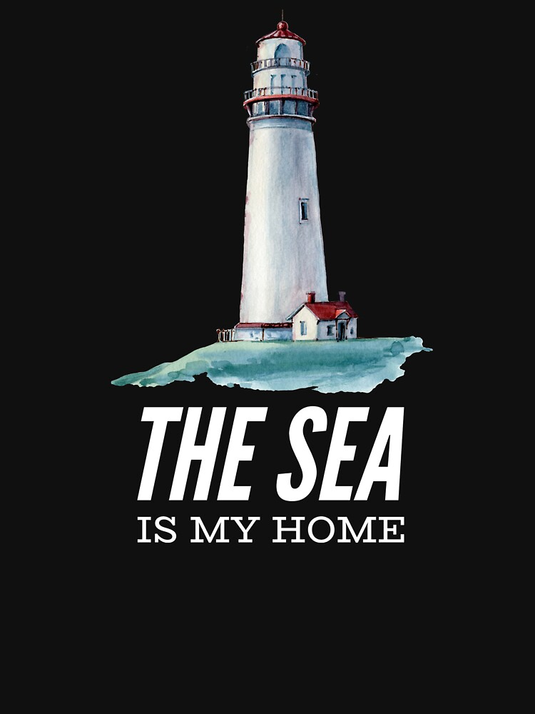 The Sea is my Home Lighthouse T-Shirt by DSweethearts