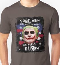 Donald Trump - The Joker. Some Men Just Want to Watch the World Burn Unisex T-Shirt