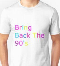 Bring Back the 90's T Shirt Unisex T-Shirt