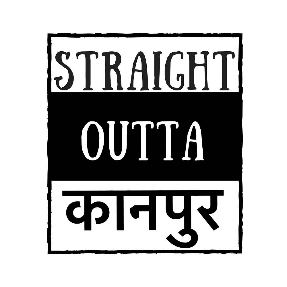 STRAIGHT OUTTA KANPUR by MallsD