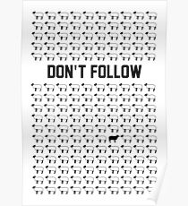 Don't Follow Art Print. Be yourself! Poster