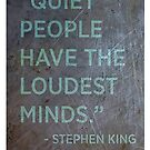 Quiet People Have The Loudest Minds –Stephen King by #PoptART products from Poptart.me