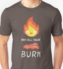 May all your bacon burn! T-Shirt