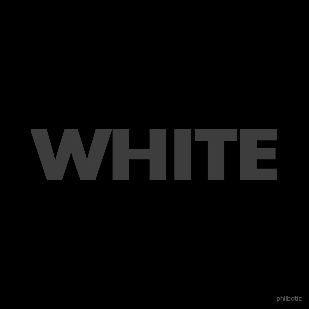 White by philbotic