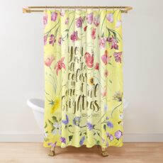 You are all the colors in one, at full brightness.-Finch. All The Bright Places. Shower Curtain