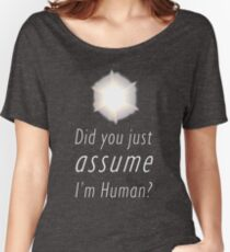 Did You Just Assume I'm Human? Women's Relaxed Fit T-Shirt