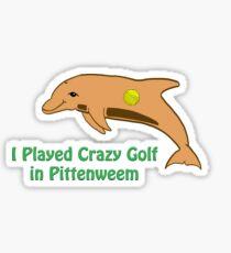 I Played Crazy Golf in Pittenweem Sticker