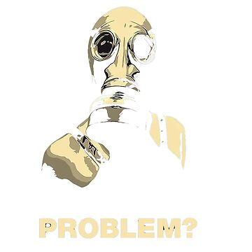 PROBLEM? by Bape92