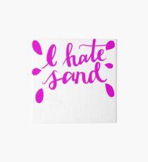 I Hate Sand Pink  Art Board