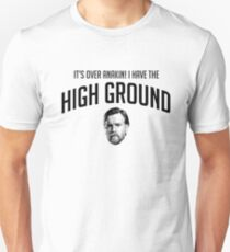 It's over Anakin! I have the high ground T-Shirt