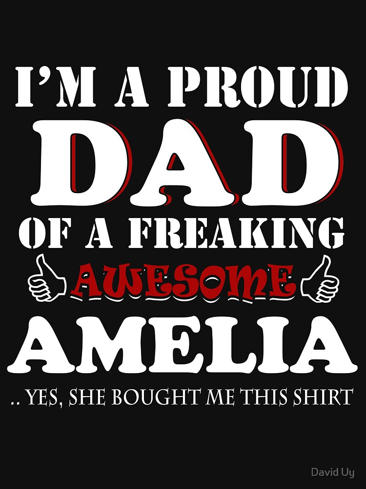 Amelia's Dad T-shirt from Daughter in Father's Day Birthday Christmas by daviduy