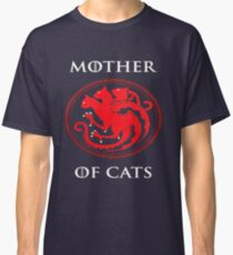 MOTHER OF CATS-GAME OF THRONES Classic T-Shirt