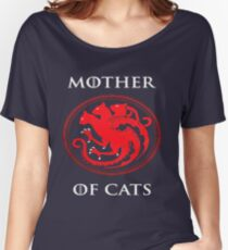 MOTHER OF CATS-GAME OF THRONES Women's Relaxed Fit T-Shirt
