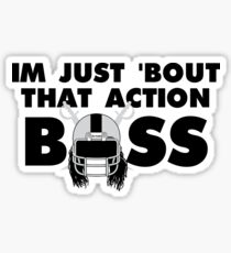 """""""IM JUST BOUT THAT ACTION BOSS"""" Sticker"""