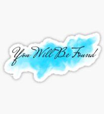 You Will Be Found  Sticker