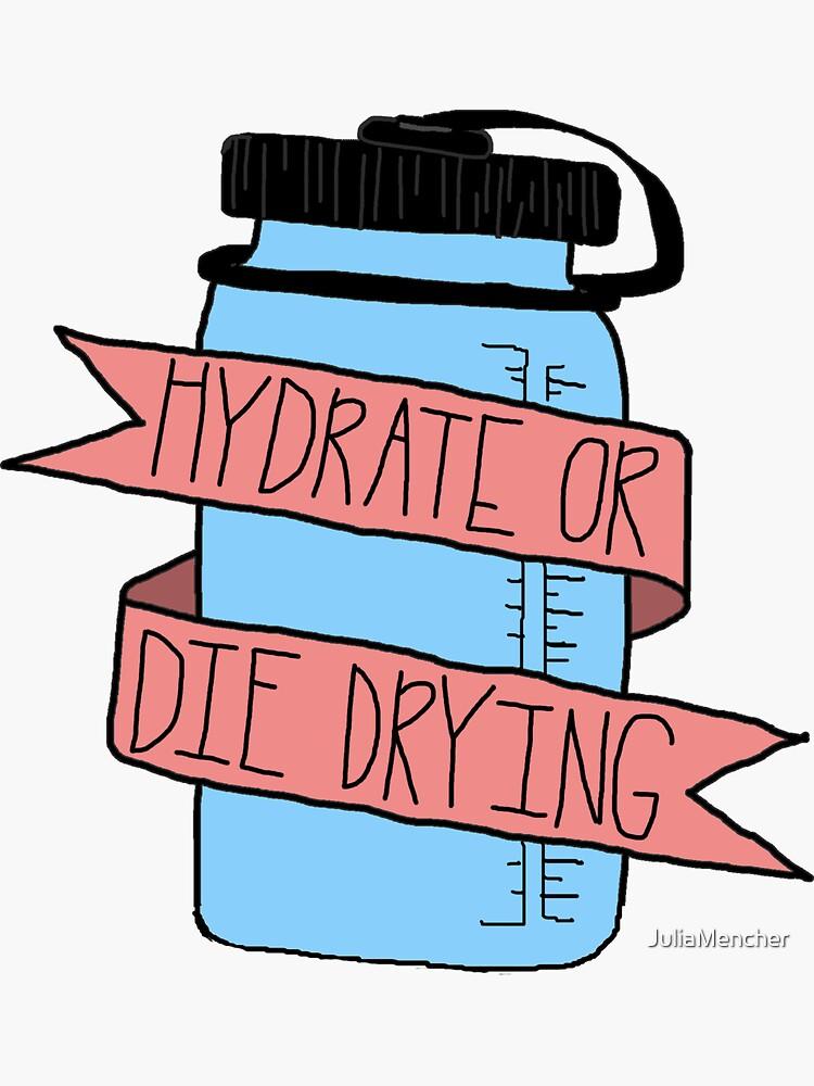 Hydrat oder sterben trocknende Wasserflasche von JuliaMencher