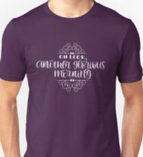 Oh look, another glorious morning! T-Shirt