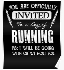 Invited to a day of Running - Funny Runner Saying  Poster