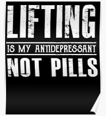Lifting is my Antidepressant Not Pills - Funny Gym  Poster