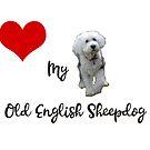 Love My Old English Sheepdog by Ian McKenzie
