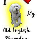 I Love My Old English Sheepdog by Ian McKenzie