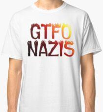 GTFO Nazis Classic T-Shirt
