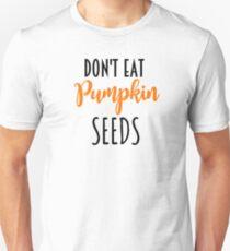 Don't Eat Pumpkin Seeds - Halloween T shirts - Funny Halloween Stuff T-Shirt