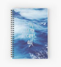 The ocean cures all Spiral Notebook