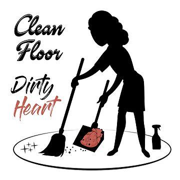 Clean Floor, Dirty Heart by JimmysBook