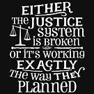 Justice System is Broken by EthosWear