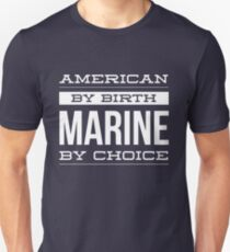 American by birth Marine by choice T-Shirt