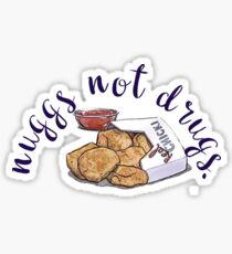 nuggs not drugs.  Sticker