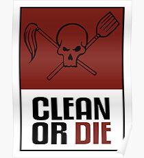 Reinigen oder sterben Poster