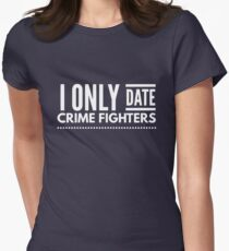 I only date Crime fighters T-Shirt