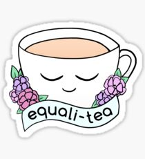 Equali-Tea • riotcakes Original • Cute Equality Pun Tea Cup Sticker