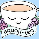 Equali-Tea • riotcakes Original • Cute Equality Pun Tea Cup by riotcakes