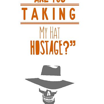 """""""Are you taking my hat hostage?"""" by optimistrousers"""
