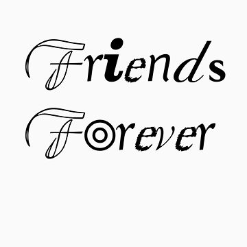 Friends Forever by MissA
