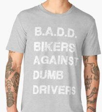Motorcycle Tee Shirts B.A.D.D. Bikers Against Dumb Drivers. Men's Premium T-Shirt