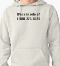Who can relate? 1-800-273-8255 Pullover Hoodie