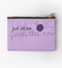 Let Me Finish Knitting! Zipper Pouch