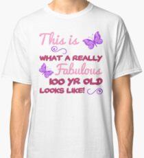 Fabulous 100th Birthday Classic T-Shirt