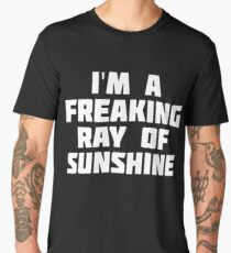 I'm A Freaking Ray Of Sunshine | Happy Sarcastic T-Shirt Men's Premium T-Shirt