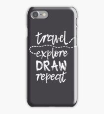 Travel. Explore. Draw. Repeat. iPhone Case/Skin