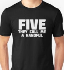 Five They Call Me A Handful | 5 Years Old T-Shirt T-Shirt