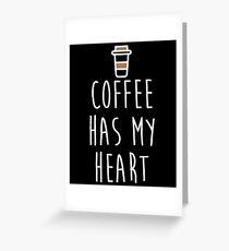 Coffee Has My Heart Greeting Card
